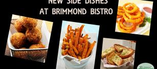 New side dishes at Brimmond Bistro