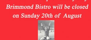Bistro closed due Charity Day 20th August.